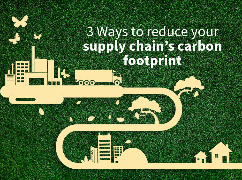 3 Ways to reduce your supply chain's carbon footprint - Graphic