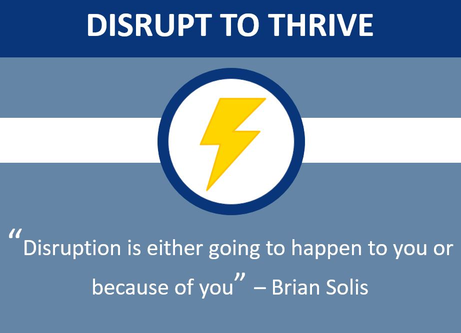 Disrupt to Thrive!